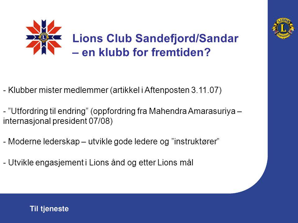 """Lions Club Sandefjord/Sandar – en klubb for fremtiden? - Klubber mister medlemmer (artikkel i Aftenposten 3.11.07) - """"Utfordring til endring"""" (oppford"""