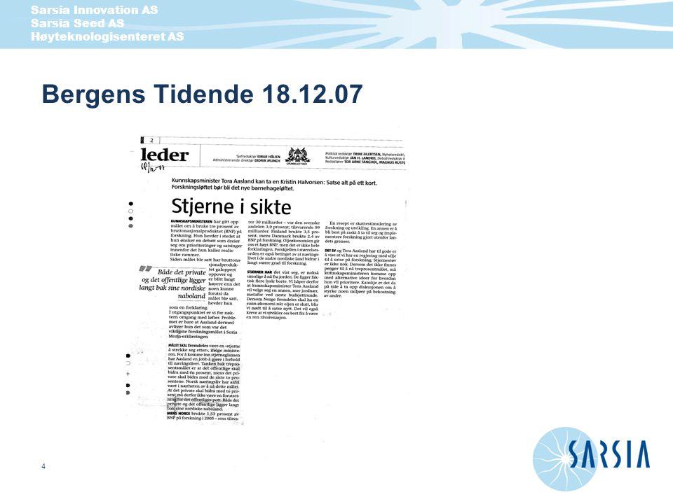 Sarsia Innovation AS Sarsia Seed AS Høyteknologisenteret AS 4 Bergens Tidende 18.12.07