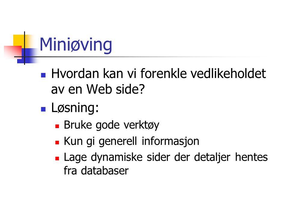 Miniøving Hvordan kan vi forenkle vedlikeholdet av en Web side.