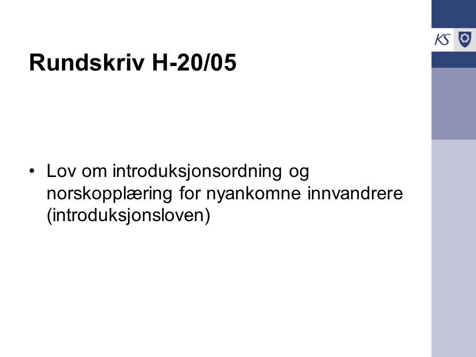 Rundskriv H-20/05 Lov om introduksjonsordning og norskopplæring for nyankomne innvandrere (introduksjonsloven)