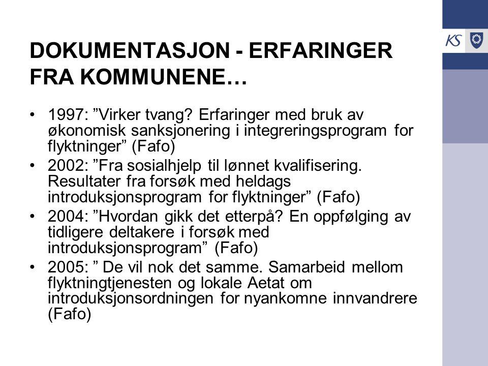 """DOKUMENTASJON - ERFARINGER FRA KOMMUNENE… 1997: """"Virker tvang? Erfaringer med bruk av økonomisk sanksjonering i integreringsprogram for flyktninger"""" ("""