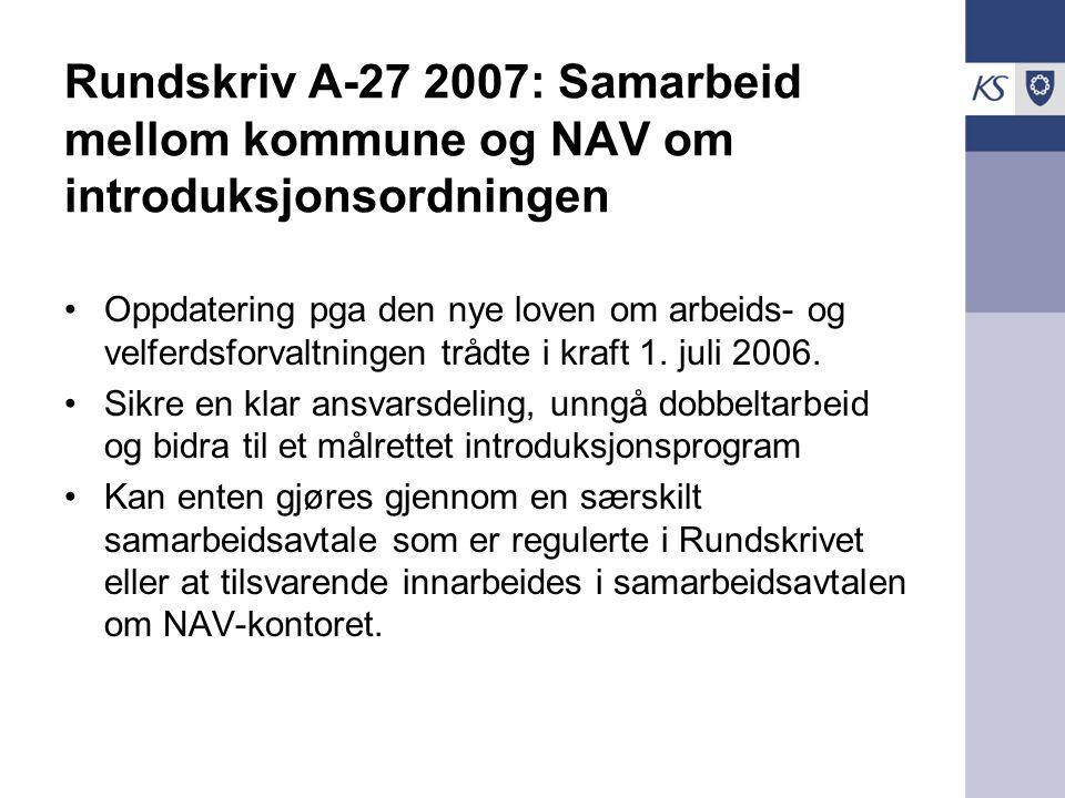 Rundskriv A-27 2007: Samarbeid mellom kommune og NAV om introduksjonsordningen Oppdatering pga den nye loven om arbeids- og velferdsforvaltningen tråd