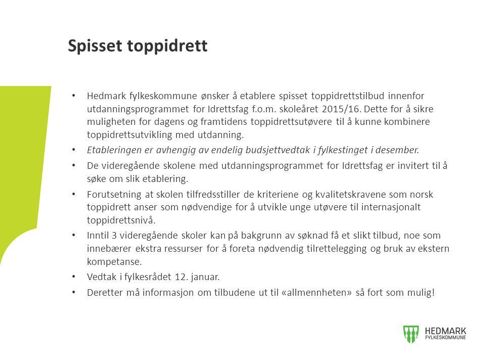 Hedmark fylkeskommune ønsker å etablere spisset toppidrettstilbud innenfor utdanningsprogrammet for Idrettsfag f.o.m.