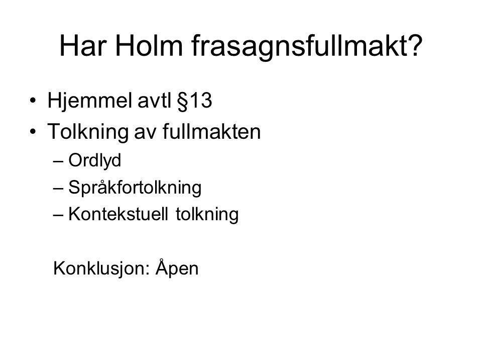 Tvisten Marte - Lars Under forutsetning av at avtalen ikke kan gjøres gjeldende, krever Marte erstatning av Holm.