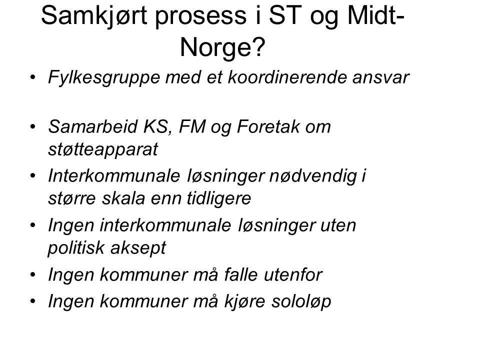 Samkjørt prosess i ST og Midt- Norge.