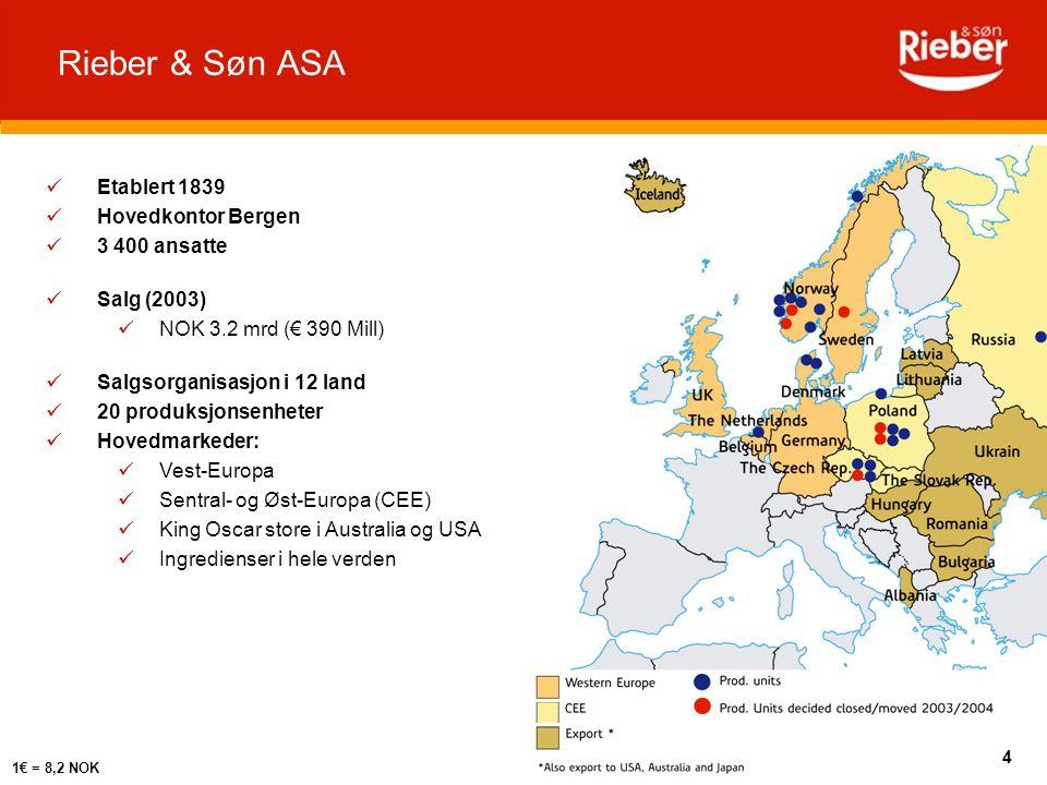 4 Rieber & Søn ASA Etablert 1839 Hovedkontor Bergen 3 400 ansatte Salg (2003) NOK 3.2 mrd (€ 390 Mill) Salgsorganisasjon i 12 land 20 produksjonsenhet