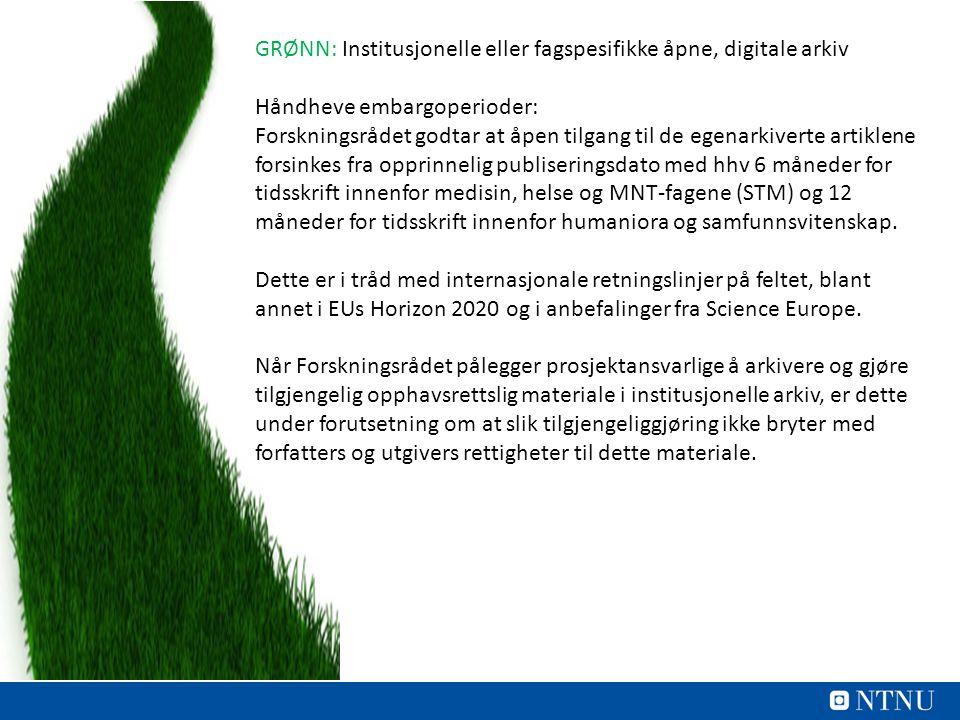 GRØNN: Institusjonelle eller fagspesifikke åpne, digitale arkiv Håndheve embargoperioder: Forskningsrådet godtar at åpen tilgang til de egenarkiverte