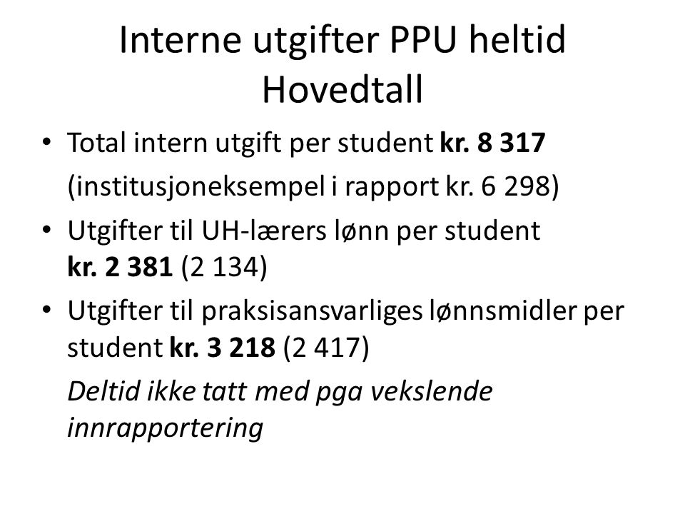 Interne utgifter PPU heltid Hovedtall Total intern utgift per student kr.