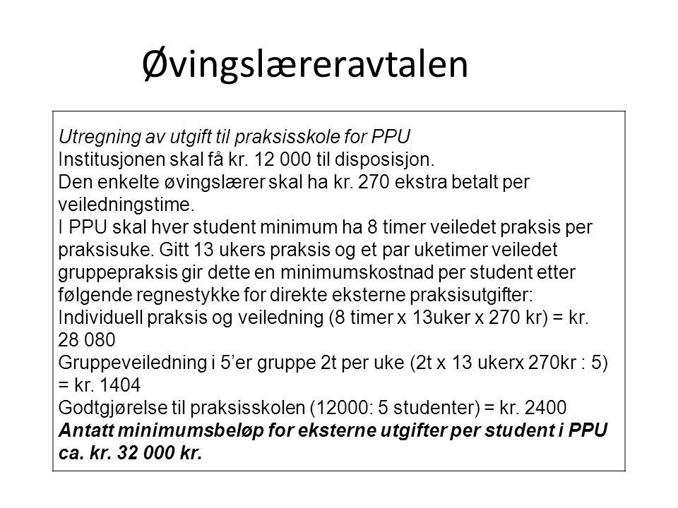 Øvingslæreravtalen Utregning av utgift til praksisskole for PPU Institusjonen skal få kr.
