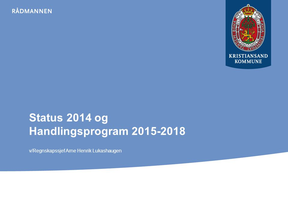 Hovedtrekk fra tertialrapporten Drift: Gledelig nedgang i sykefraværet pr 1.