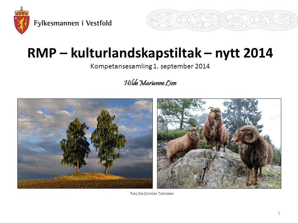 RMP – kulturlandskapstiltak – nytt 2014 Kompetansesamling 1.