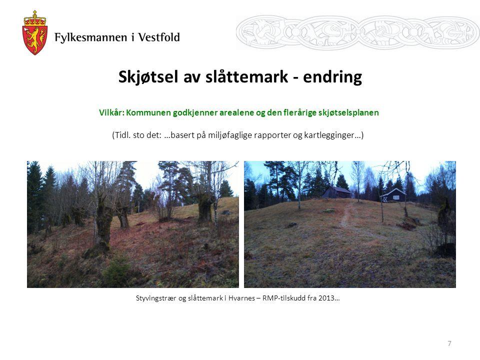 Skjøtsel av slåttemark - endring 7 Vilkår: Kommunen godkjenner arealene og den flerårige skjøtselsplanen (Tidl.
