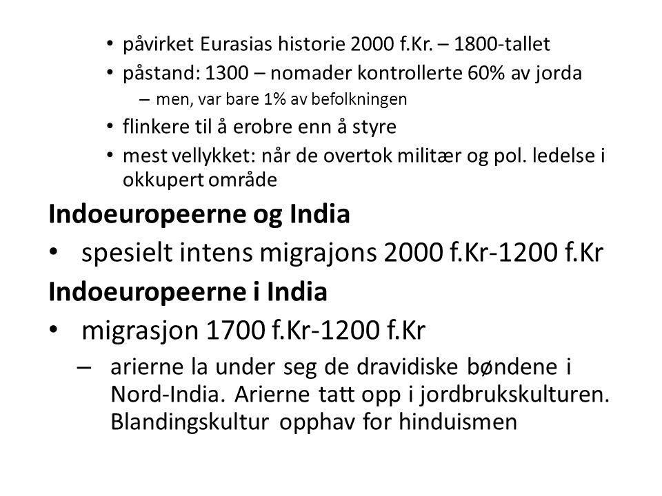 påvirket Eurasias historie 2000 f.Kr. – 1800-tallet påstand: 1300 – nomader kontrollerte 60% av jorda – men, var bare 1% av befolkningen flinkere til