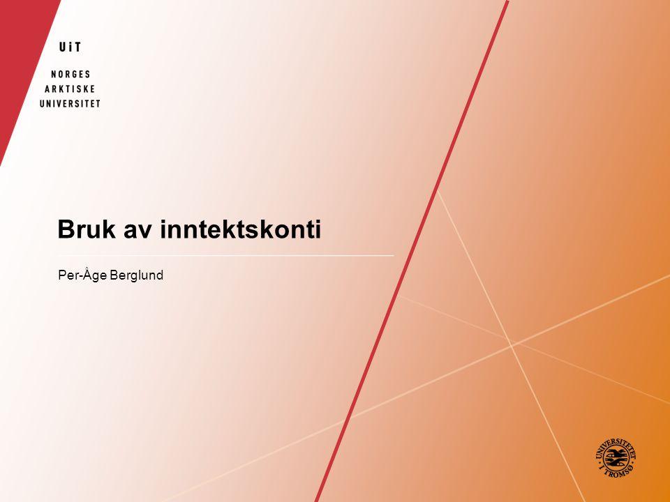 Bruk av inntektskonti Per-Åge Berglund