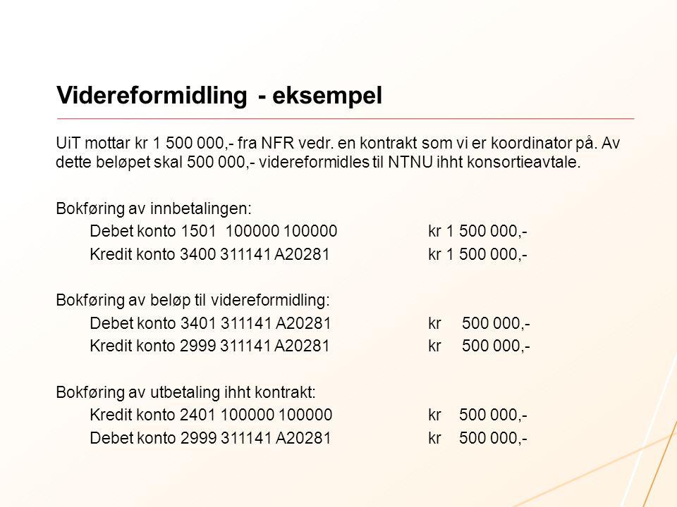Videreformidling - eksempel UiT mottar kr 1 500 000,- fra NFR vedr.
