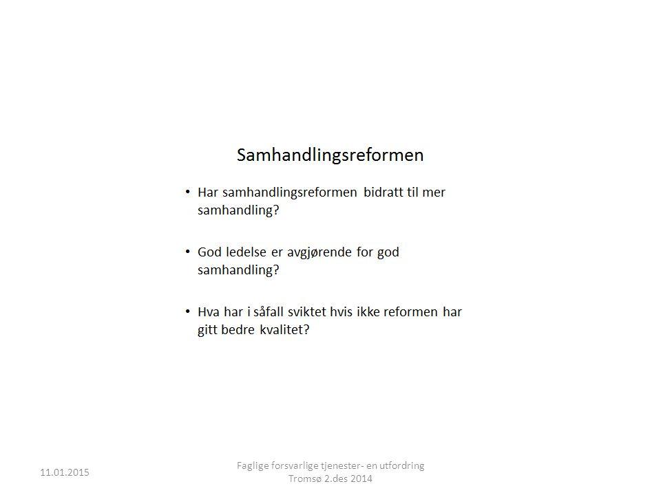 11.01.2015 Faglige forsvarlige tjenester- en utfordring Tromsø 2.des 2014