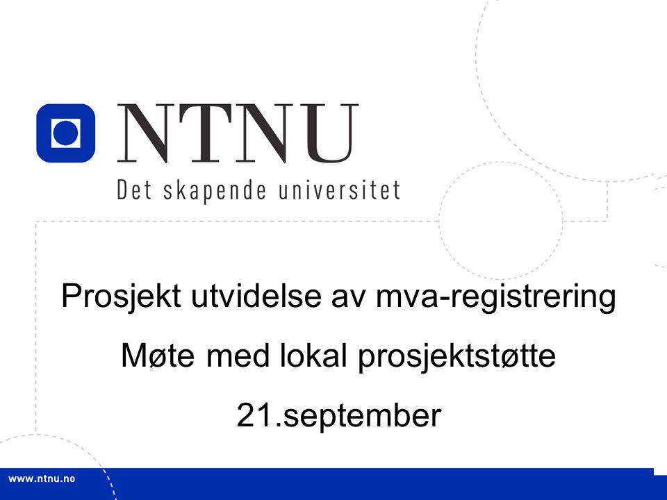 1 Prosjekt utvidelse av mva-registrering Møte med lokal prosjektstøtte 21.september
