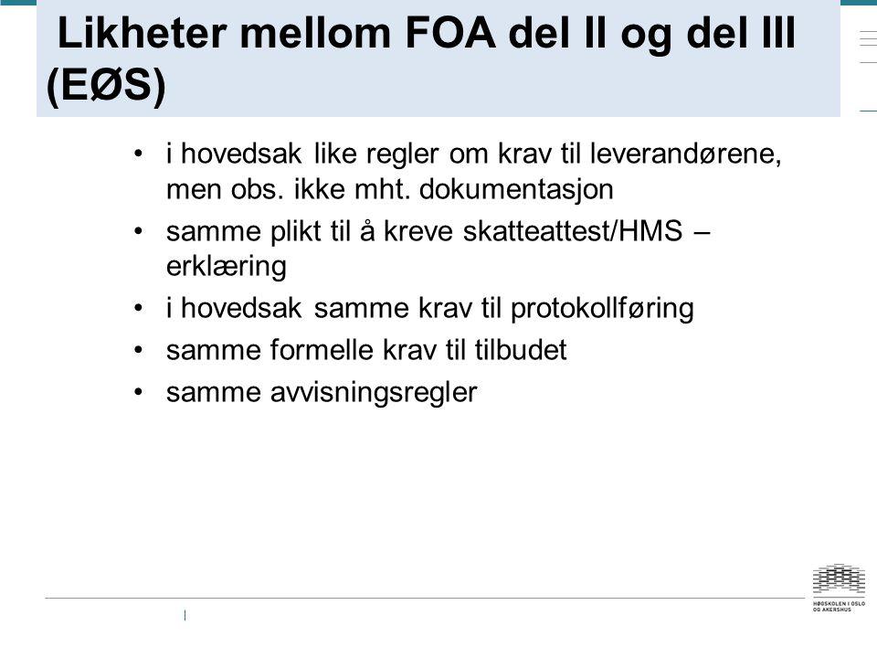 Likheter mellom FOA del II og del III (EØS) i hovedsak like regler om krav til leverandørene, men obs.