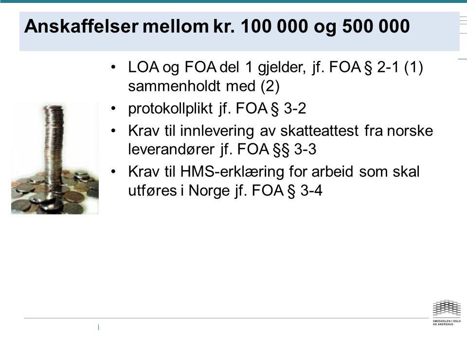 Anskaffelser mellom kr.100 000 og 500 000 LOA og FOA del 1 gjelder, jf.