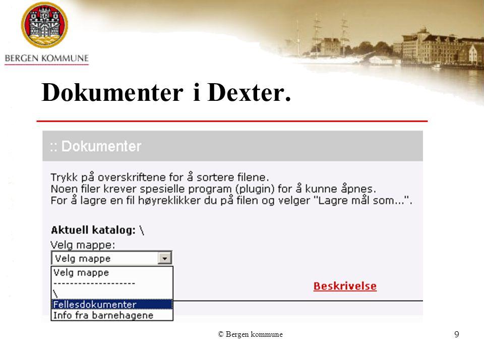 © Bergen kommune20 Tidsplan hovedopptak 2008.Nei svar sendes fra fagavdelingen 9.