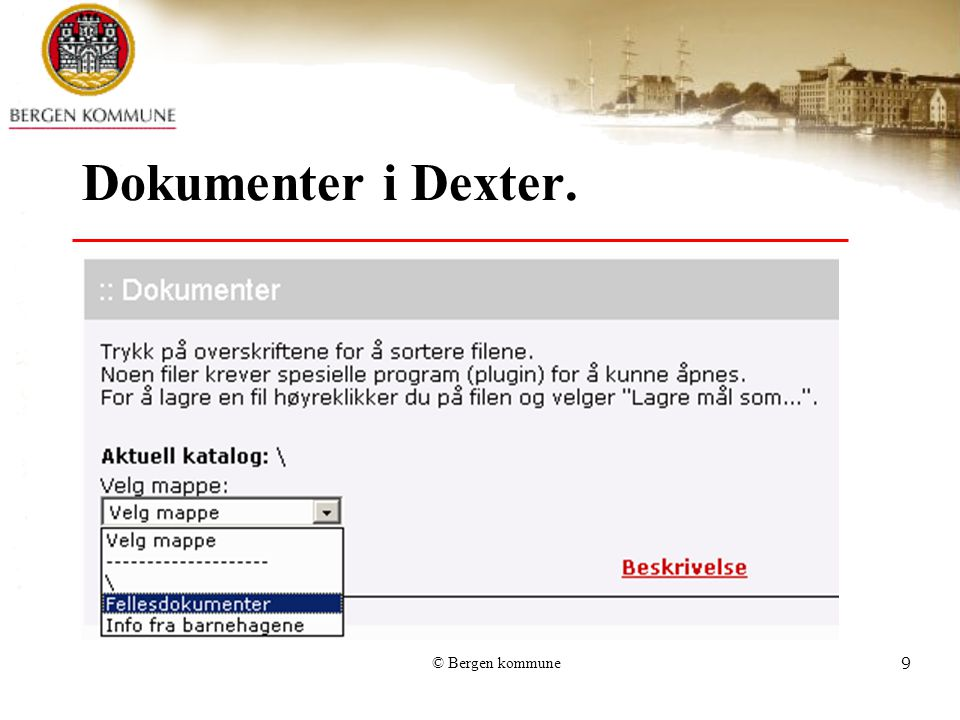 © Bergen kommune9 Dokumenter i Dexter.