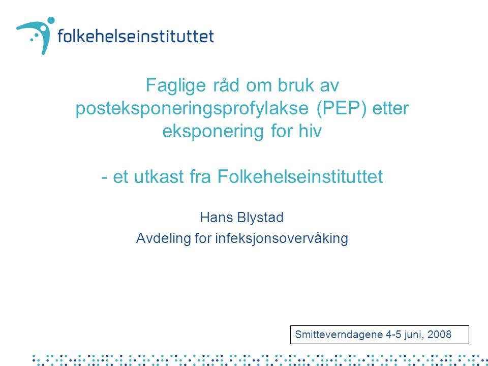 PEP Økt kunnskap om mulighet for PEP - personer som lever med hiv - risikoutsatte grupper med høy hiv-prevalens som homofile menn og innvandrere fra høyendemiske områder - injiserende misbrukere - ofre for seksuell vold - helsepersonell - andre risikoutsatte yrkesgrupper som politi og ansatte i fengsler, brann- og redningsvesen Tilgjenglighet til PEP Kostnader og betalingsordninger