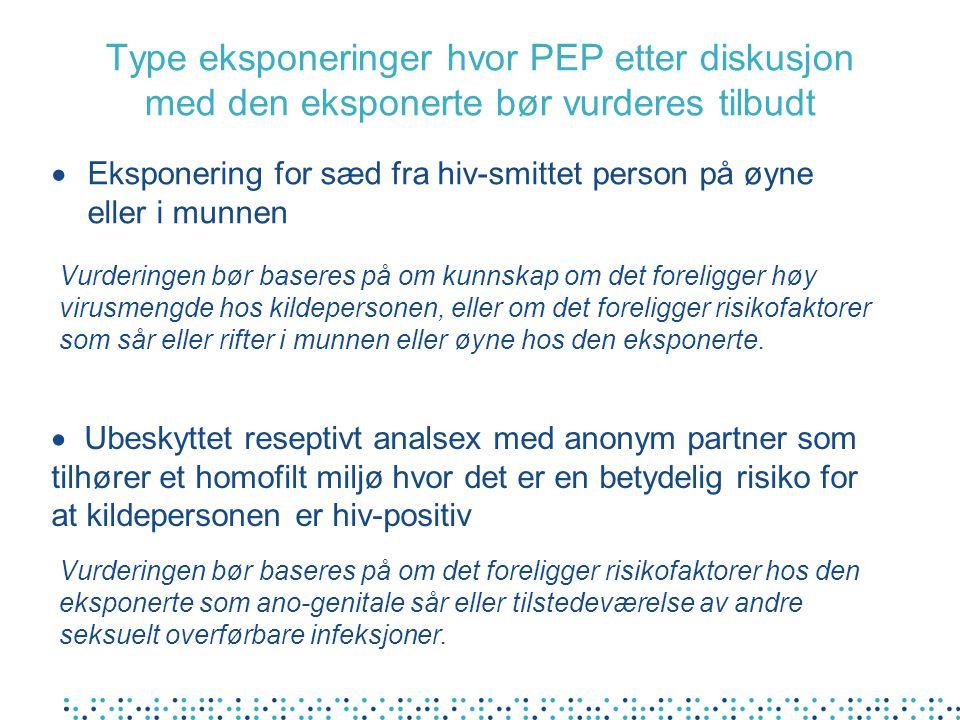 Type eksponeringer hvor PEP etter diskusjon med den eksponerte bør vurderes tilbudt Vurderingen bør baseres på om kunnskap om det foreligger høy virus