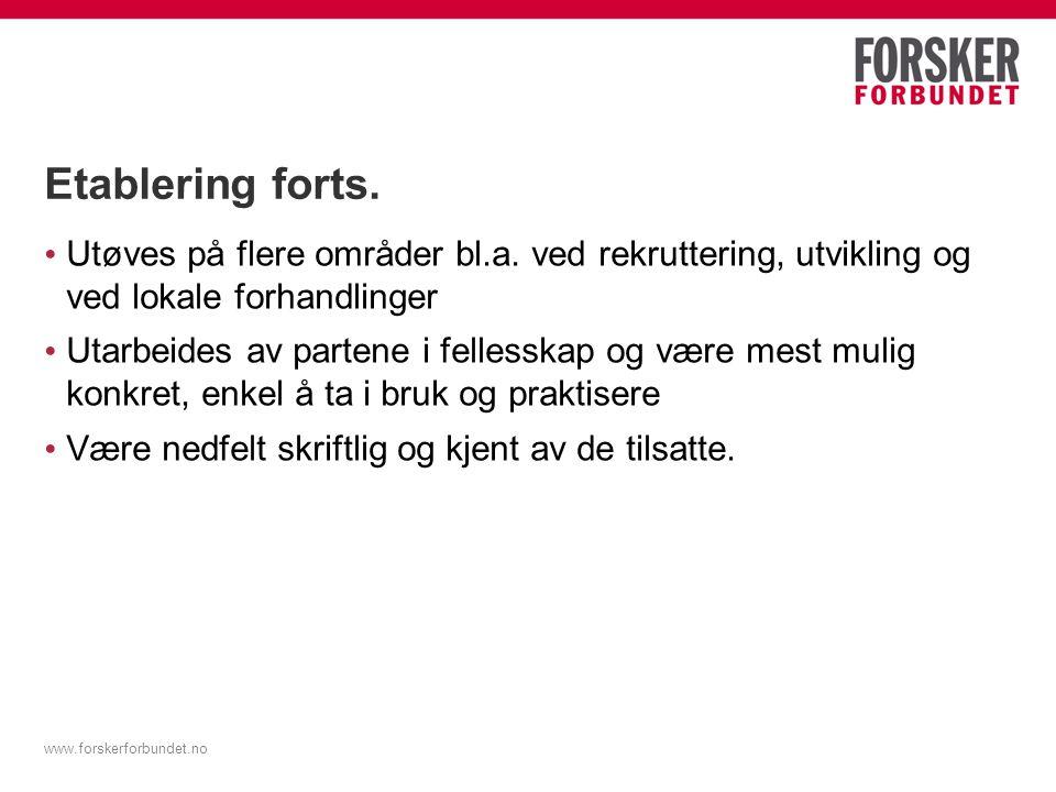 www.forskerforbundet.no Etablering forts. Utøves på flere områder bl.a.