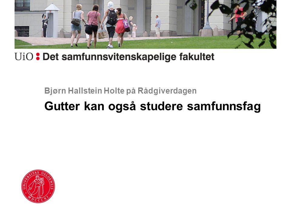 Bjørn Hallstein Holte på Rådgiverdagen Gutter kan også studere samfunnsfag