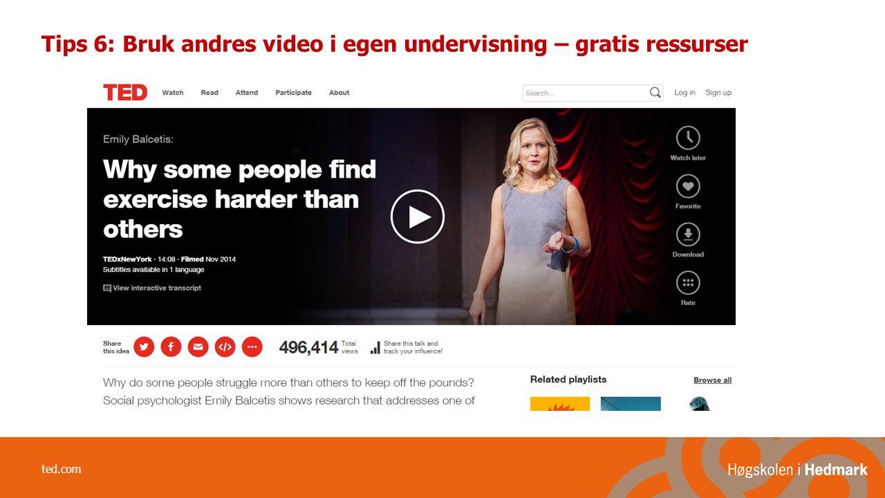 ted.com Tips 6: Bruk andres video i egen undervisning – gratis ressurser