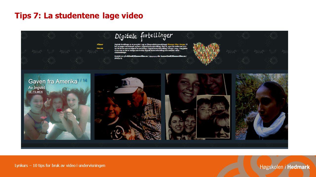 Tips 7: La studentene lage video Lynkurs – 10 tips for bruk av video i undervisningen