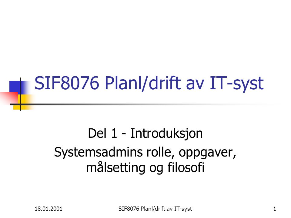 08.02.2001SIF8076 Planl/drift av IT-syst132 SIF8076 Planl/drift av IT-syst Del IX Konfigurering av maskiner