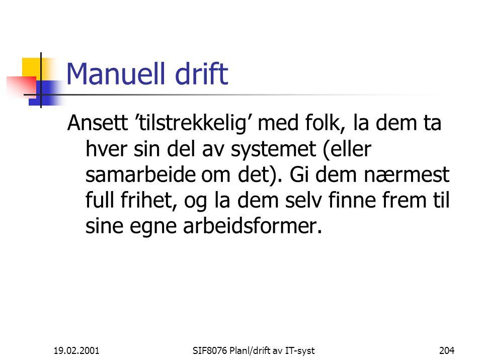 19.02.2001SIF8076 Planl/drift av IT-syst204 Manuell drift Ansett 'tilstrekkelig' med folk, la dem ta hver sin del av systemet (eller samarbeide om det).