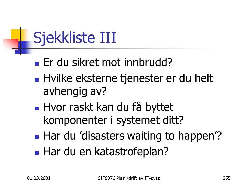 01.03.2001SIF8076 Planl/drift av IT-syst255 Sjekkliste III Er du sikret mot innbrudd.