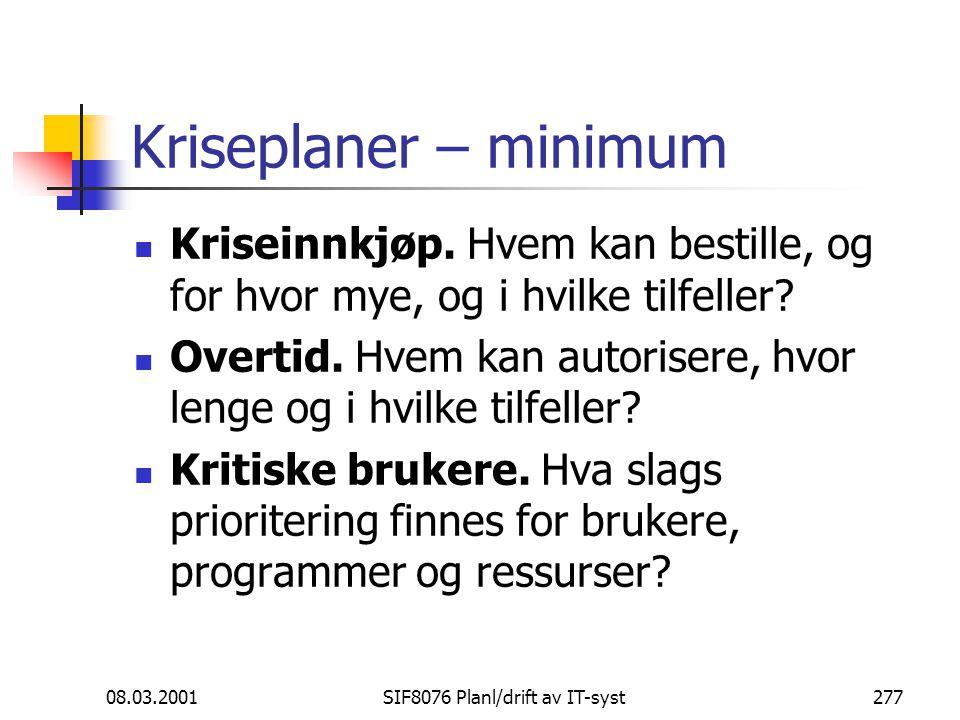 08.03.2001SIF8076 Planl/drift av IT-syst277 Kriseplaner – minimum Kriseinnkjøp.