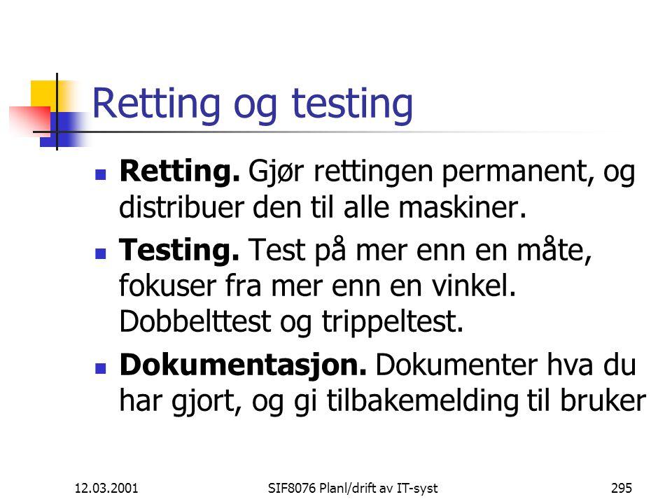 12.03.2001SIF8076 Planl/drift av IT-syst295 Retting og testing Retting.