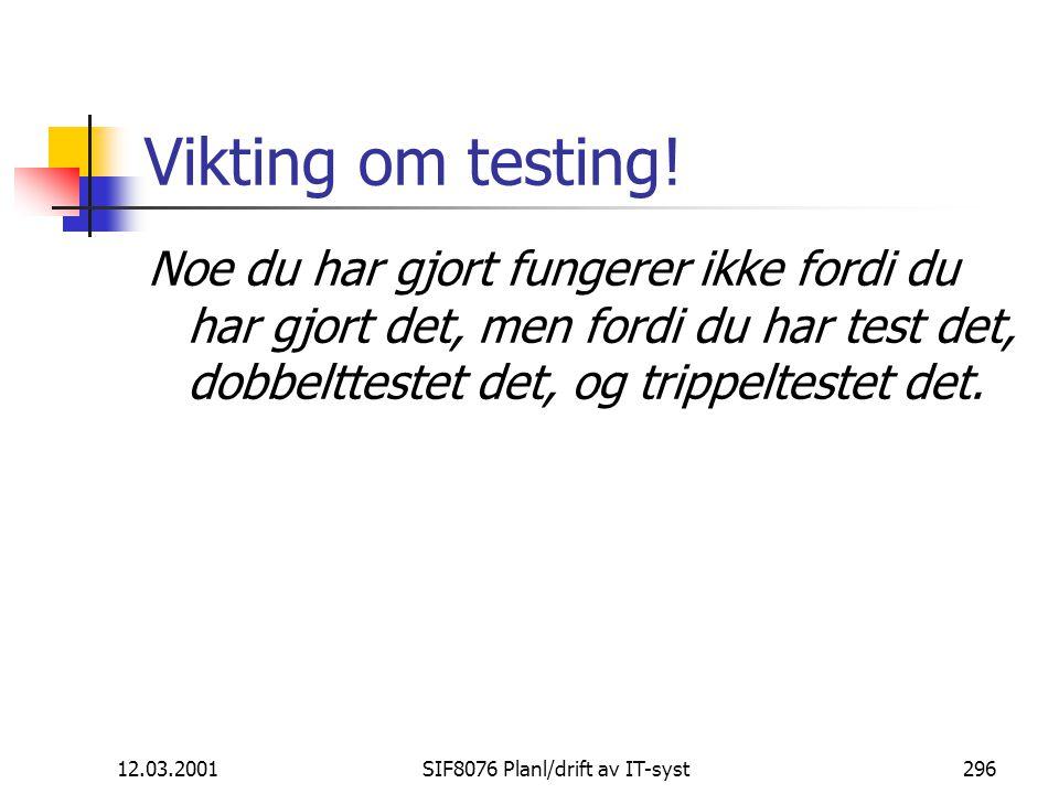 12.03.2001SIF8076 Planl/drift av IT-syst296 Vikting om testing.