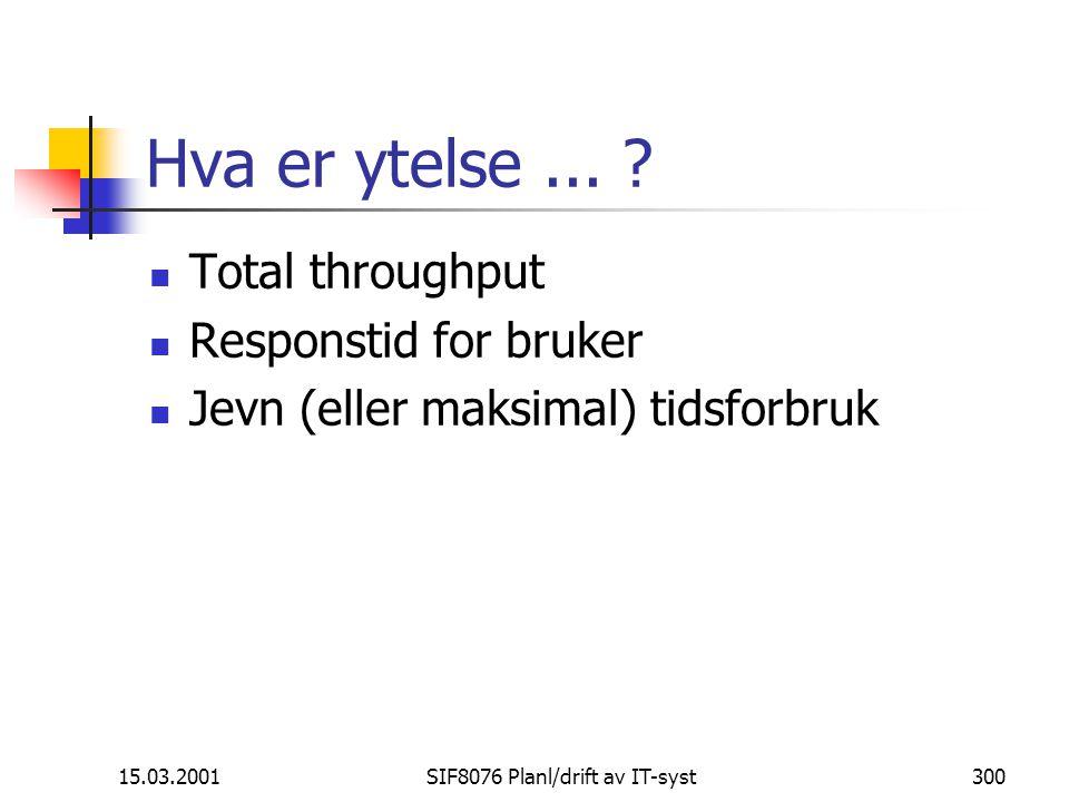 15.03.2001SIF8076 Planl/drift av IT-syst300 Hva er ytelse...