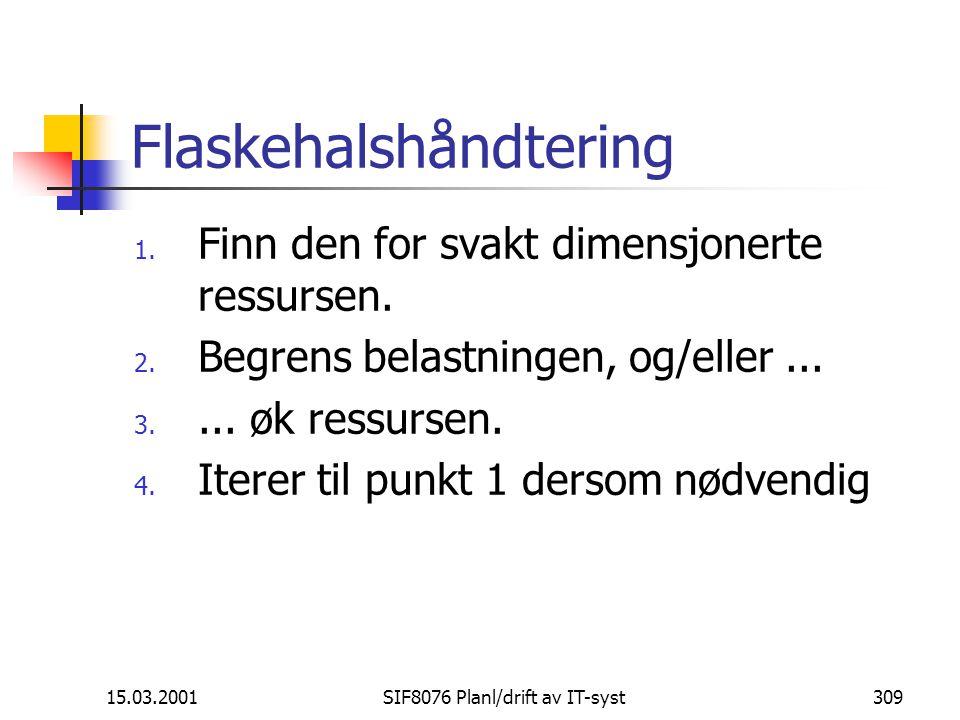 15.03.2001SIF8076 Planl/drift av IT-syst309 Flaskehalshåndtering 1.