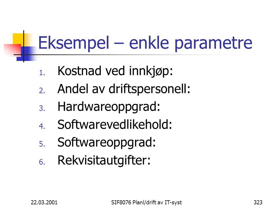 22.03.2001SIF8076 Planl/drift av IT-syst323 Eksempel – enkle parametre 1.