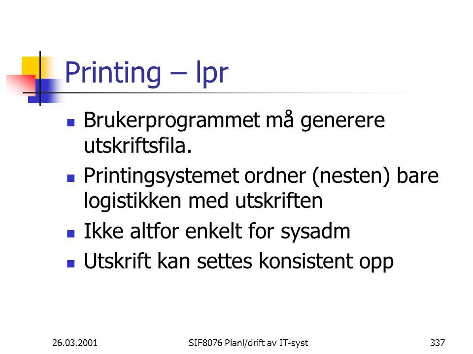 26.03.2001SIF8076 Planl/drift av IT-syst337 Printing – lpr Brukerprogrammet må generere utskriftsfila.