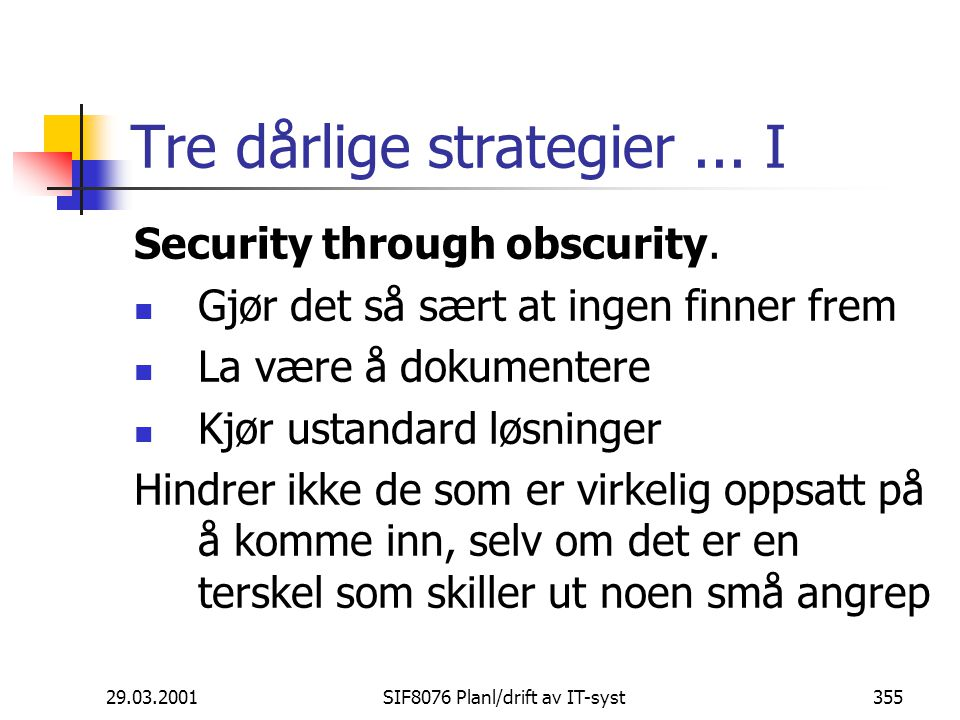 29.03.2001SIF8076 Planl/drift av IT-syst355 Tre dårlige strategier...