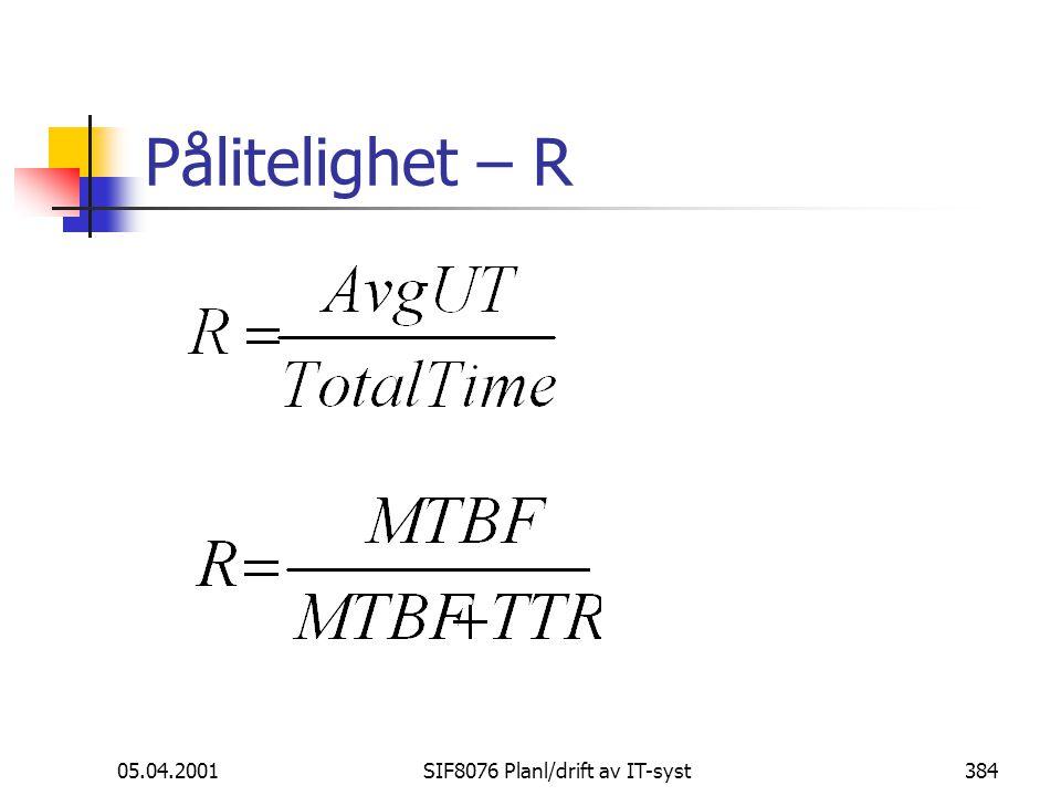 05.04.2001SIF8076 Planl/drift av IT-syst384 Pålitelighet – R