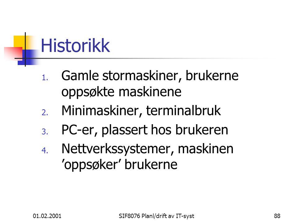 01.02.2001SIF8076 Planl/drift av IT-syst88 Historikk 1.