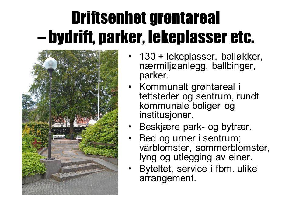 Driftsenhet grøntareal – friluftsliv og naturforvaltning Parkeringsplasser (30), turveier (11 km + Vannbassengane), merka stier (40 km +), grinder/porter, gjerdeklyvere mv.