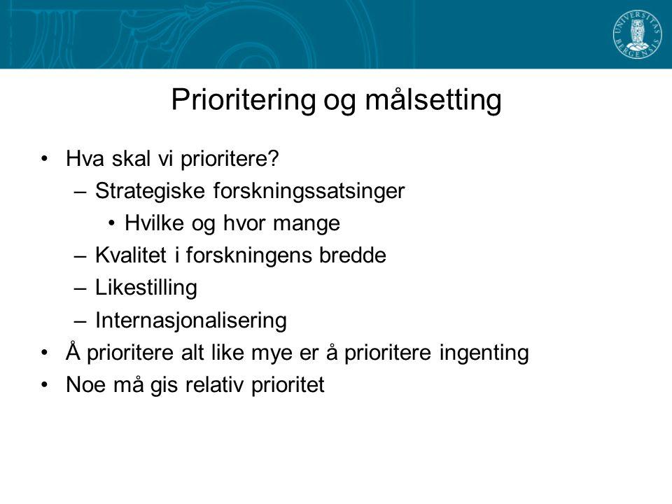 Prioritering og målsetting Hva skal vi prioritere.