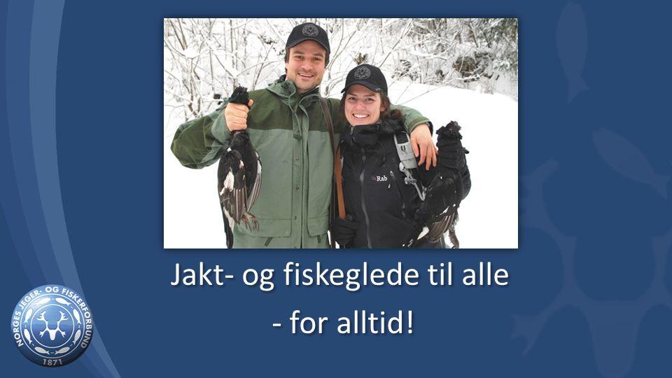 Jakt- og fiskeglede til alle - for alltid! Jakt- og fiskeglede til alle - for alltid!