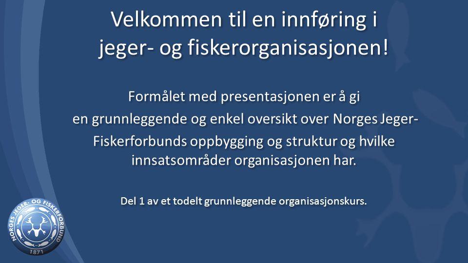 Velkommen til en innføring i jeger- og fiskerorganisasjonen.