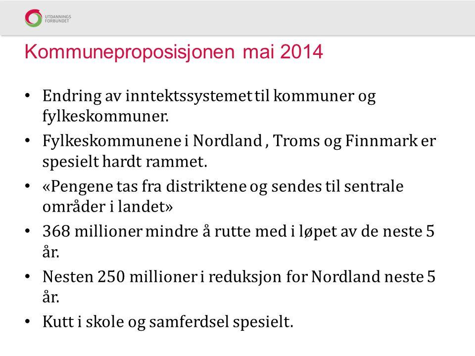 Kommuneproposisjonen mai 2014 Endring av inntektssystemet til kommuner og fylkeskommuner. Fylkeskommunene i Nordland, Troms og Finnmark er spesielt ha
