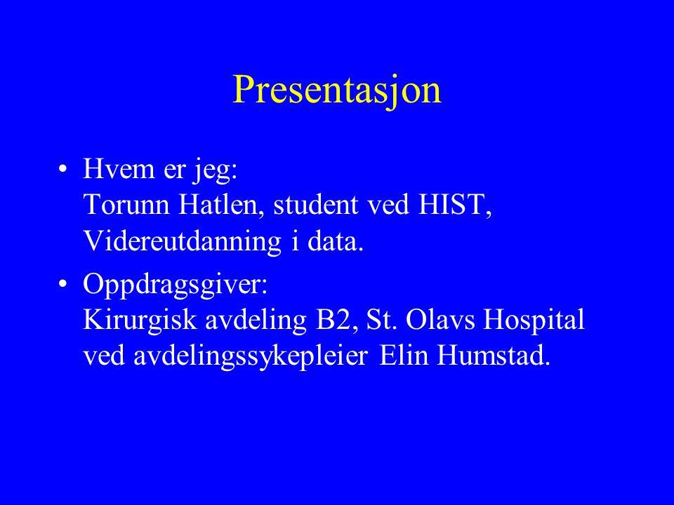 Presentasjon Hvem er jeg: Torunn Hatlen, student ved HIST, Videreutdanning i data.